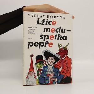 náhled knihy - Lžíce medu - špetka pepře : rozmarné pověsti z Čech a Moravy
