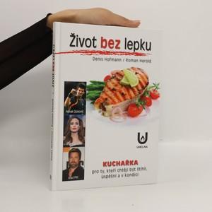 náhled knihy - Život bez lepku : Kuchařka pro ty, kteří chtějí být štíhlí, úspěšní a v kondici