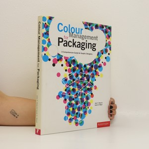 náhled knihy - Colour Management for Packaging : A Comprehensive Guide for Graphic Designers