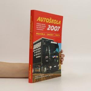 náhled knihy - Autoškola 2007: učebnice pravidel silničního provozu pro začátečníky i profesionály: pravidla, značky, testy