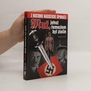 náhled knihy - Muž, jehož řemeslem byl zločin. Z historie nacistické špionáže