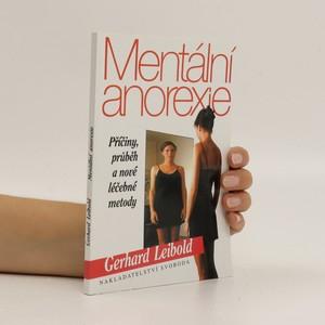 náhled knihy - Mentální anorexie. Příčiny, průběh a nové léčebné metody