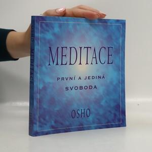 náhled knihy - Meditace: první a jediná svoboda : praktický průvodce