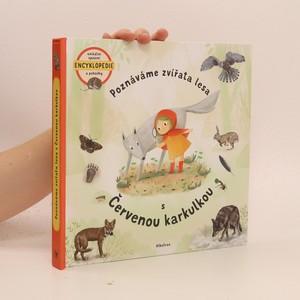 náhled knihy - Poznáváme zvířata lesa s Červenou karkulkou