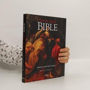 náhled knihy - Temné dějiny Bible : hříchy, pokušení, zrada