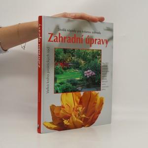 náhled knihy - Zahradní úpravy : skvělé nápady pro krásnou zahradu