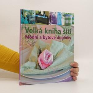 náhled knihy - Velká kniha šití : módní a bytové doplňky