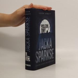 náhled knihy - Poslední dny Jacka Sparkse