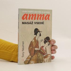 náhled knihy - Amma-masáž vsedě : umění tradiční japonské akupresury