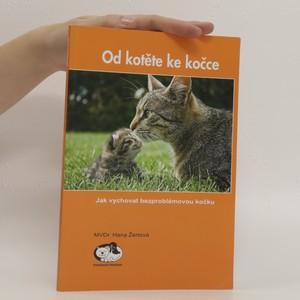 náhled knihy - Od kotěte ke kočce. Jak vychovat bezproblémovou kočku