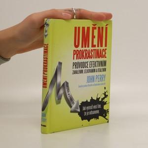 náhled knihy - Umění prokrastinace. Průvodce efektivním zahálením, lelkováním a otálením