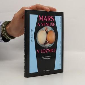 náhled knihy - Mars a Venuše v ložnici. Jak si zachovat lásku a vášeň