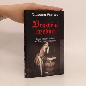 náhled knihy - Vraždění lazebnic. Přísně střežené tajemství na dvoře císaře Rudolfa II.