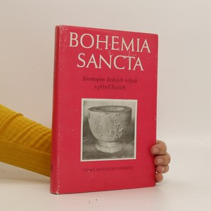 náhled knihy - Bohemia sancta : životopisy českých světců a přátel Božích