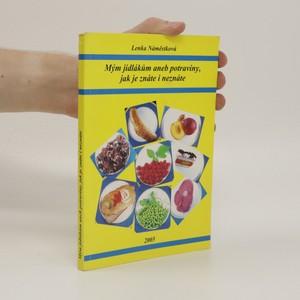 náhled knihy - Mým jídlákům aneb potraviny, jak je znáte i neznáte