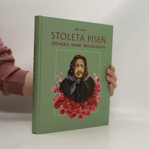 náhled knihy - Stoletá píseň : zpěvačka Marie Procházková