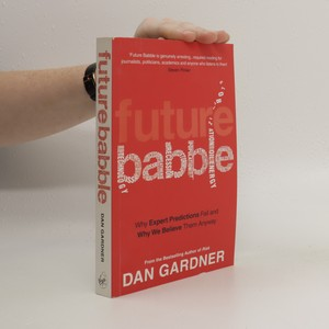 náhled knihy - Future babble : why expert predictions fail and why we believe them anyway