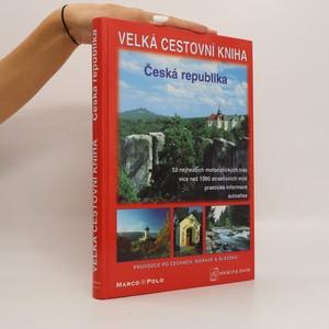 náhled knihy - Velká cestovní kniha Česká republika. Průvodce po Čechách, Moravě a Slezsku