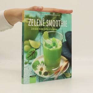 náhled knihy - Zelené smoothie. Zdravé mini-jídlo z mixéru