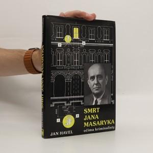 náhled knihy - Smrt Jana Masaryka očima kriminalisty. Ve stínu úvah a ve světle dokumentů