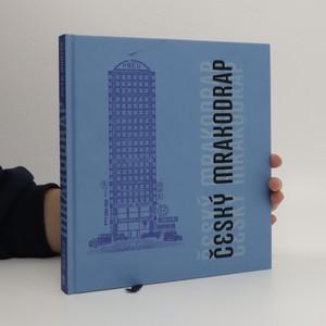 náhled knihy - Český mrakodrap. Nejzajímavější výškové stavby 20. a21. století
