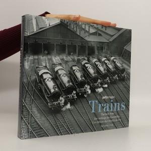 náhled knihy - Trains : the early years = die anfänge der eisenbahn = les débuts du chemin de fer