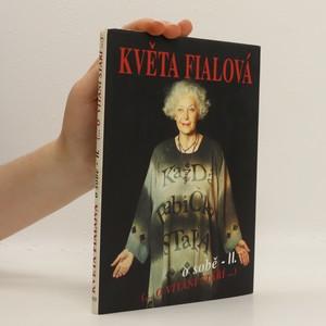 náhled knihy - Květa Fialová o sobě II. : (-o vítání stáří-)