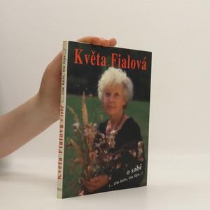 náhled knihy - Květa Fialová o sobě. Čím hůře, tím lépe