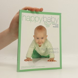 náhled knihy - Happy baby book : poradce pro mladé rodiče : mých prvních 12 měsíců
