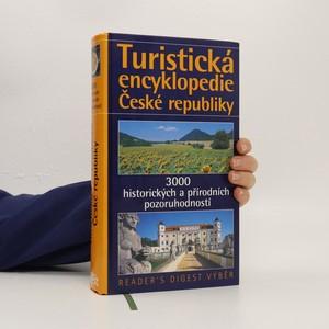 náhled knihy - Turistická encyklopedie České republiky : [3000 historických a přírodních pozoruhodností]