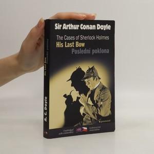 náhled knihy - His last bow and other adventures of Sherlock Holmes = Poslední poklona a jiné příběhy Sherlocka Holmese