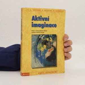 náhled knihy - Aktivní imaginace. Práce s fantazijními obrazy a jejich vnitřní energií