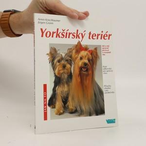 náhled knihy - Yorkšírský teriér : jak o něj správně pečovat a porozumět mu : rady odborníků : příručka vhodná i pro začátečníky (duplicitní ISBN)