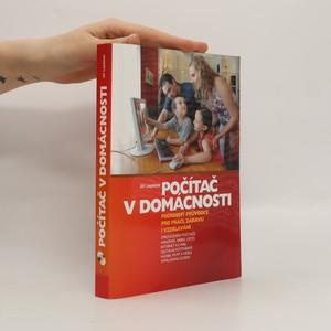 náhled knihy - Počítač v domácnosti : podrobný průvodce pro práci, zábavu i vzdělávání