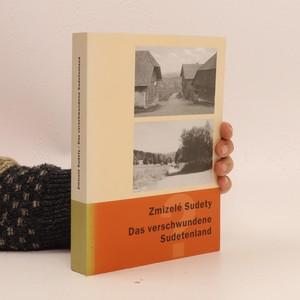 náhled knihy - Zmizelé Sudety = Das verschwundene Sudetenland. (včetně přílohy)