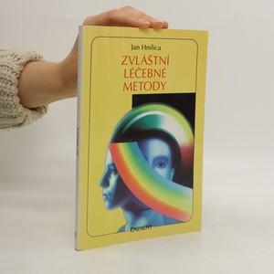 náhled knihy - Zvláštní léčebné metody : netradiční terapie, svépomoc, psychotronika a magie ve službách zdraví