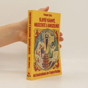 náhled knihy - Slavní mágové, okultisté a kouzelníci. Od Nostradama po Copperfielda