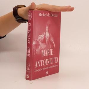 náhled knihy - Marie Antoinetta : životní příběh francouzské královny