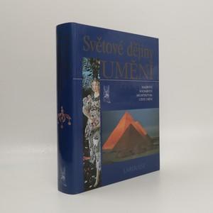 náhled knihy - Světové dějiny umění : malířství, sochařství, architektura, užité umění