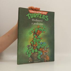 náhled knihy - Turtles : hrdinové z podzemí