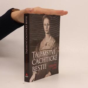 náhled knihy - Tajemství čachtické bestie : tajemství hrůzných činů hraběnky Báthoryové