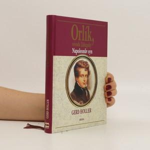 náhled knihy - Orlík, vévoda Zákupský : Napoleonův syn