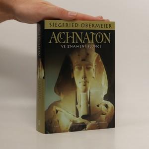 náhled knihy - Achnaton - Ve znamení Slunce