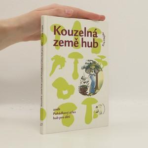 náhled knihy - Kouzelná země hub aneb Pohádkový atlas hub pro děti
