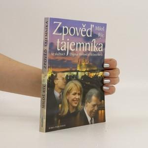 náhled knihy - Zpověď tajemníka. Ve službách Dagmar Havlové a Václava Havla