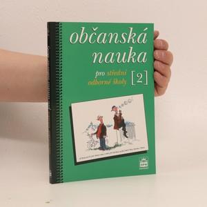 náhled knihy - Občanská nauka pro střední odborné školy a pro studijní obory SOU. 2. díl