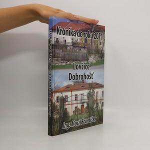 náhled knihy - Lovčice, Dobrohošť: Kronika do roku 2011