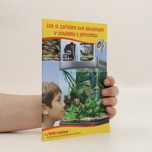 náhled knihy - Jak si zařídím své akvárium v souladu s přírodou