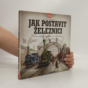náhled knihy - Jak postavit železnici. Technická pohádka ze století páry