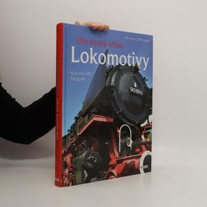 náhled knihy - Lokomotivy : obrazový atlas